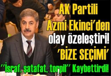 AK Partili Azmi Ekinci'den olay özeleştiri!