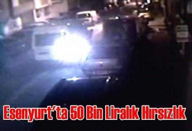 Esenyurt'ta 50 Bin Liralık Hırsızlık
