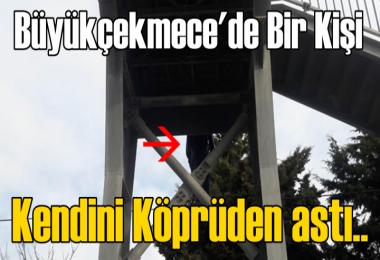 Büyükçekmece E-5  köprüsünde intihar