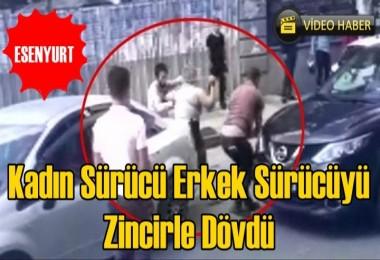 Esenyurt'ta Kadın Sürücü Erkek Sürücüyü  Zincirle Dövdü
