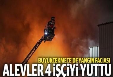 Büyükçekmece'deki fabrikada yangınında: 4 işçi can verdi