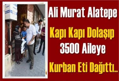 Ali Murat Alatepe Kapı Kapı Dolaşıp Kurban Eti Dağıttı