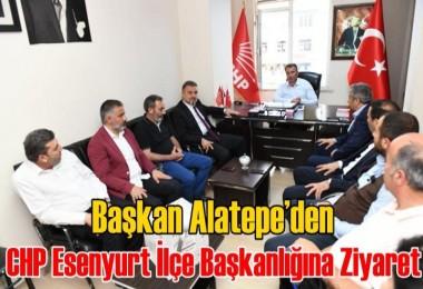 Başkan Alatepe'den CHP Esenyurt İlçe Başkanlığına Ziyaret
