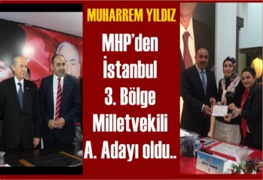 Yıldız MHP'den Milletvekili A. Adayı oldu..