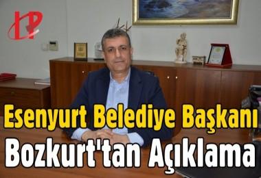 Esenyurt Belediye başkanı Bozkurt'tan açıklama