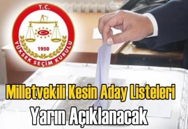 Milletvekili kesin aday listeleri yarın açıklanacak