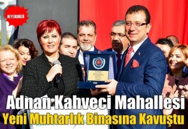 Adnan Kahveci Yeni Muhtarlık Binasına Kavuştu