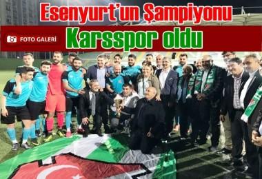 Esenyurt'un Şampiyonu Karsspor oldu