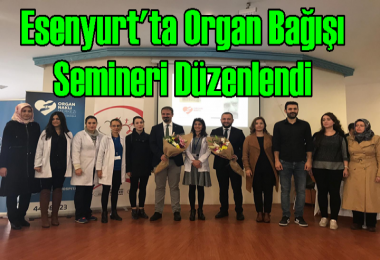 Esenyurt'ta Organ Bağışı Semineri Düzenlendi