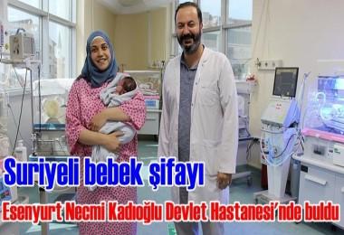 Suriyeli bebek şifayı Necmi Kadıoğlu Devlet Hastanesi'nde buldu