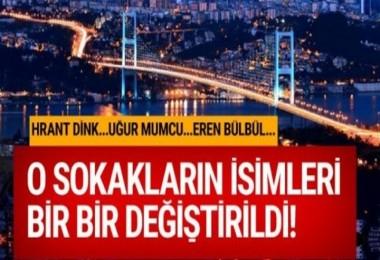 İstanbul'un birçok cadde ve sokak ismi değişti!
