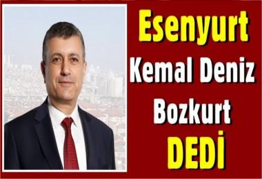 Esenyurt Kemal Deniz Bozkurt Dedi..