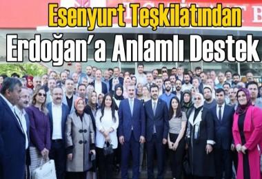 Esenyurt Teşkilatından Erdoğan'a anlamlı destek