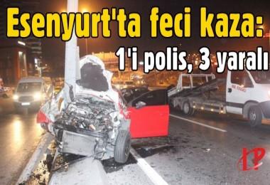 Esenyurt'ta feci kaza: 1'i polis, 3 yaralı