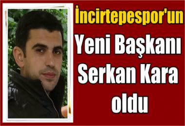 İncirtepespor'un Yeni Başkanı Serkan Kara oldu