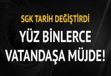 SGK'dan Süpriz Karar!