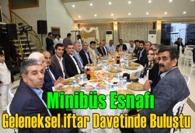 Minibüs esnafı geleneksel iftar davetinde buluştu