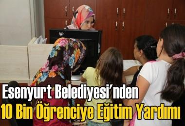 Esenyurt Belediyesi'nden 10 Bin Öğrenciye Eğitim Yardımı