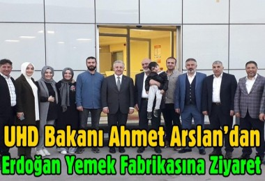 Arslan'dan Erdoğan Yemek Fabrikasına Ziyaret