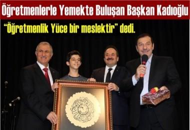 Başkan Kadıoğlu, Öğretmenlerle Yemekte Buluştu