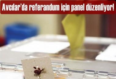Avcılar'da referandum için panel düzenliyor!