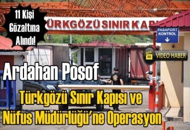 Ardahan Posof Gümrük ve Nüfus Müdürlüğü'ne Operasyon