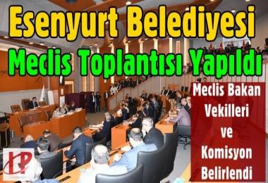 Esenyurt Belediyesi Meclis Toplantısı Yapıldı