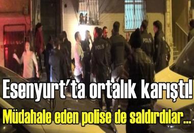 Esenyurt'ta ortalık karıştı! Müdahale eden polise de saldırdılar...