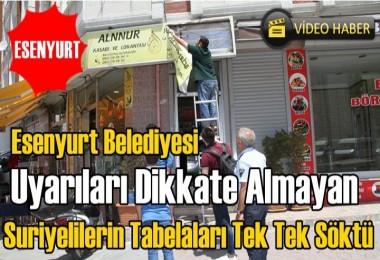 Esenyurt Belediyesi Suriye Tabelalarını Tek Tek Söktü!