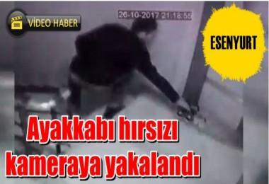 Ayakkabı hırsızı kameraya yakalandı