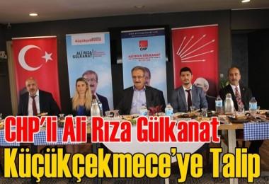 CHP'li Ali Rıza Gülkanat, Küçükçekmece'ye Talip