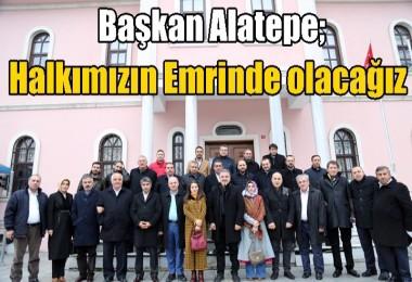 Başkan Alatepe;Halkımızın Emrinde olacağız