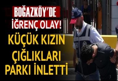 Boğazköy'de korkunç anlar! 14 yaşındaki kız çocuğuna taciz