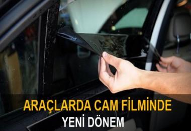Araçlarda cam filmi serbest oluyor