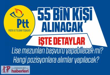 PTT 55 bin memur alacak!