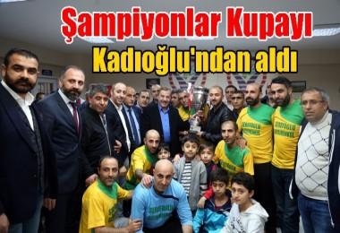 Şampiyonlar Kupayı Kadıoğlu'ndan aldı