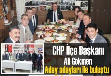 CHP İlçe Başkanı Ali Gökmen, aday adayları ile buluştu