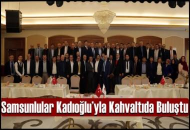 Samsunlular  Kadıoğlu'yla Kahvaltıda Buluştu