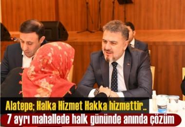 Başkan Alatepe; Halka Hizmet Hakka hizmettir