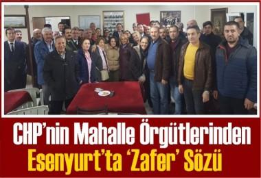 CHP'nin mahalle örgütlerinden Esenyurt'ta 'Zafer' sözü