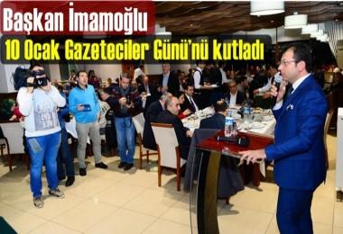 Başkan İmamoğlu; Gazeteciler Günü'nü kutladı