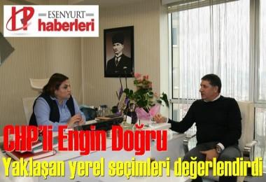 CHP'li Engin Doğru yaklaşan yerel seçimleri değerlendirdi