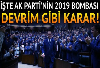 AK Parti'de devrim gibi karar!