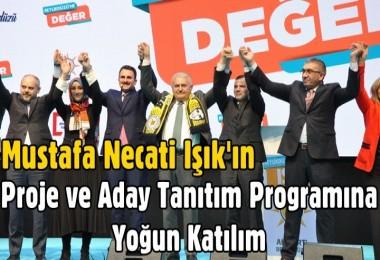 Mustafa Necati Işık'ın Proje ve Aday Tanıtım Programına Yoğun Katılım