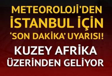 Meteroloji'den İstanbul uyarısı