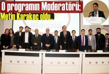 O programın Moderatörü; Metin Karakoç Oldu