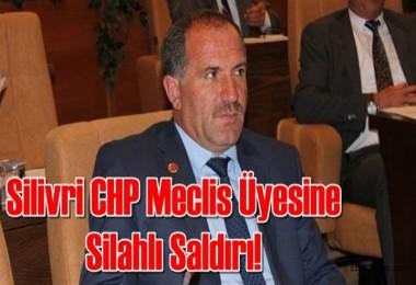 Silivri CHP Meclis Üyesine Tekirdağ'da silahlı saldırı!