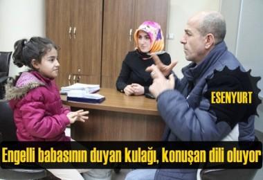 Engelli babasının duyan kulağı, konuşan dili oluyor