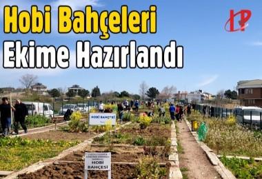 Hobi Bahçeleri Ekime Hazırlandı