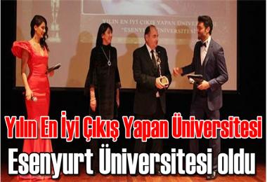 Yılın En İyi Çıkış Yapan Üniversitesi Ödülü Esenyurt Üniversitesi'nin Oldu